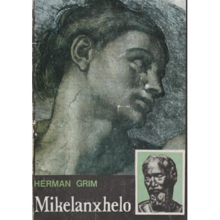 Mikelanxhelo, Herman Grim