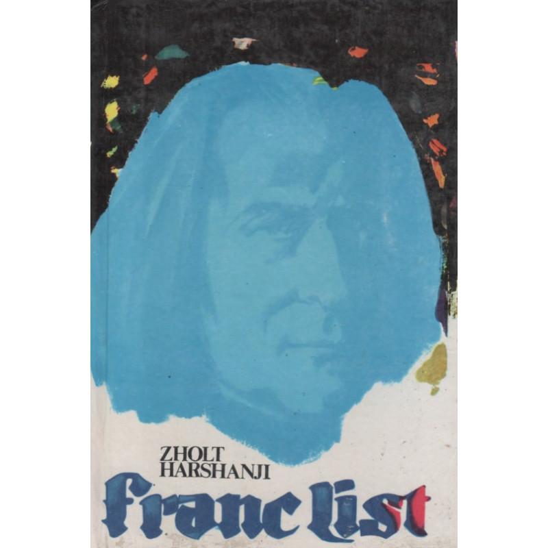 Franc List, Zholt Harshanji
