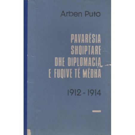 Pavaresia shqiptare dhe diplomacia e Fuqive te Medha, Arben Puto
