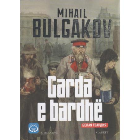 Garda e Bardhe, Mihail Bulgakov