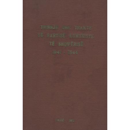 Thirrje dhe trakte te Partise Komuniste te Shqiperise 1941 - 1944