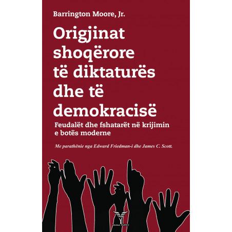 Origjinat shoqerore te diktatures dhe te demokracise, Barrington Moore, Jr.