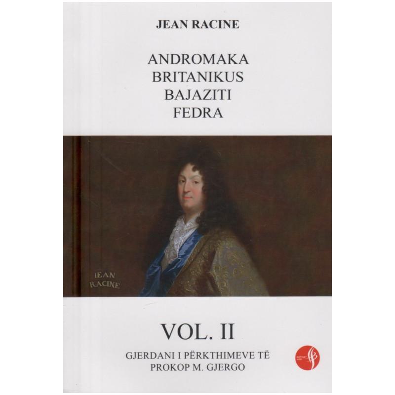 Jean Racine, vepra te zgjedhura, vol. 2