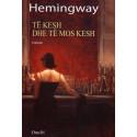 Te kesh dhe te mos kesh, Ernest Hemingway