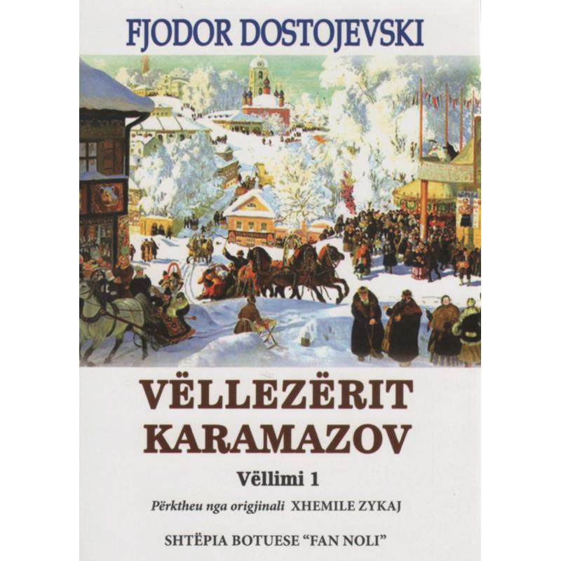 Vellezerit Karamazov, vol.1, Fjodor Dostojevski