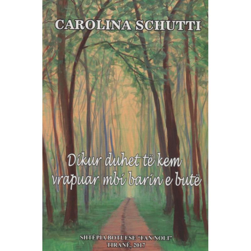 Dikur duket te kem vrapuar mbi barin e bute, Carolina Schutti