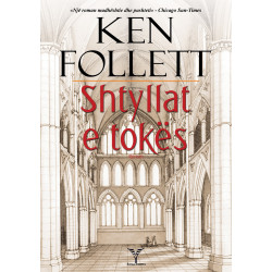 Shtyllat e tokes, Ken Follett