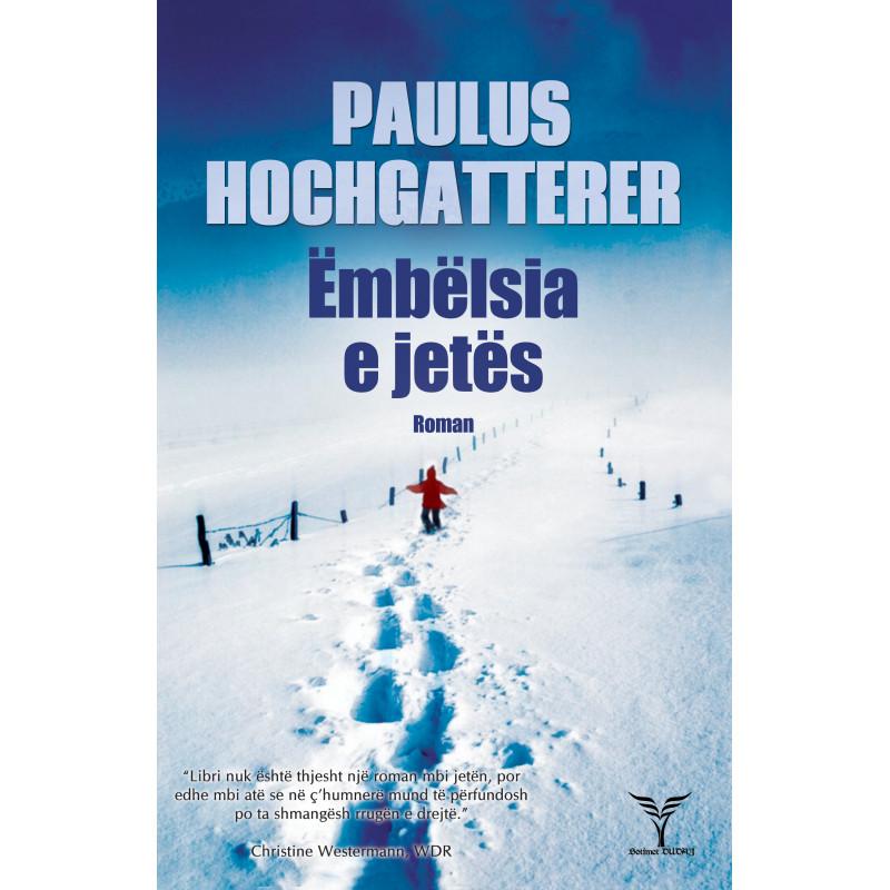 Embelsia e jetes, Paulus Hochgatterer