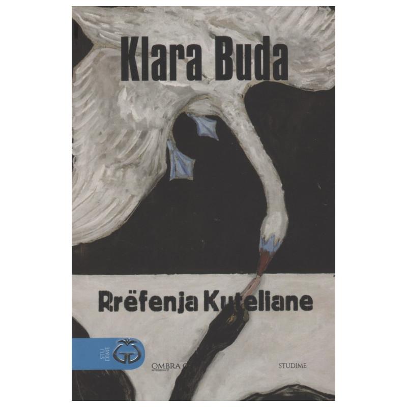 Rrefenja kuteliane, Klara Buda