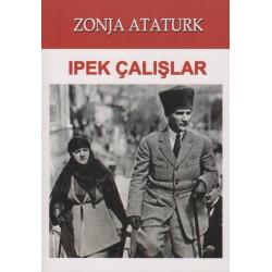 Zonja Ataturk, Ipek Calislar