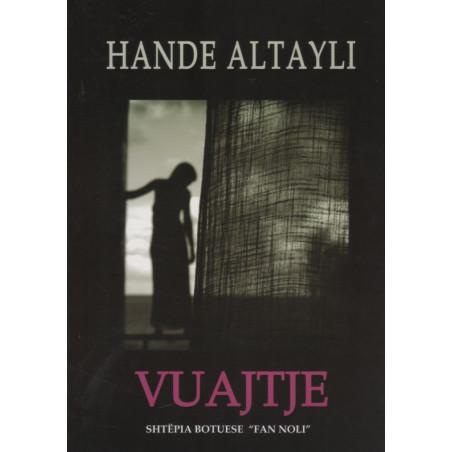 Vuajtje, Hande Altayli