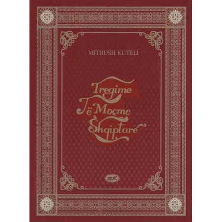 Tregime te mocme shqiptare, botim luksoz, Mitrush Kuteli
