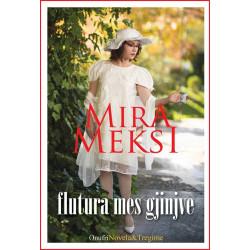 Flutura mes gjinjve, Mira Meksi