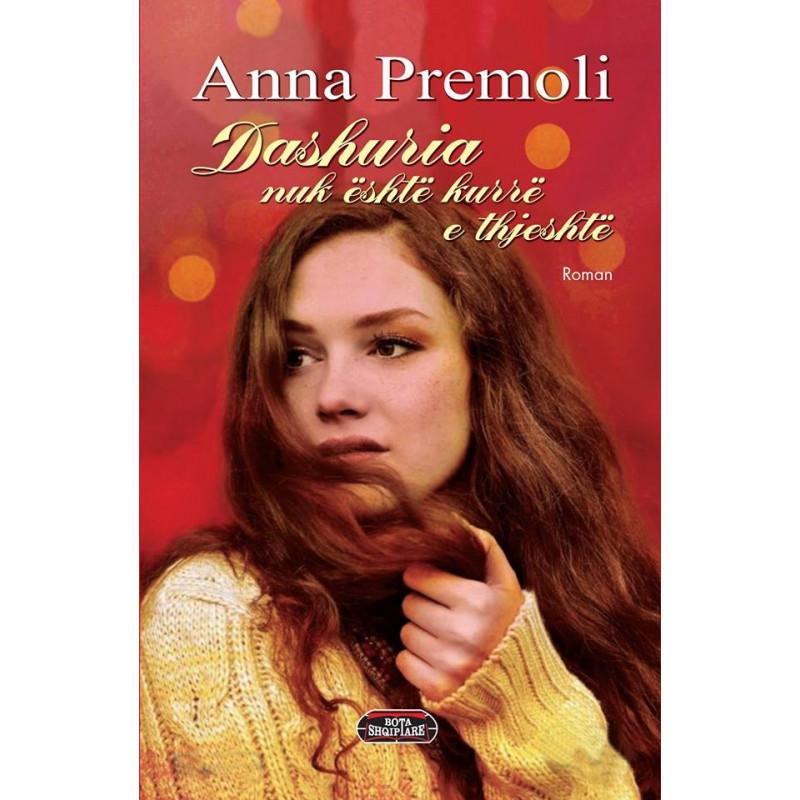 Dashuria nuk eshte kurre e thjeshte, Anna Premoli