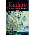 Vjedhja e gjumit mbreteror, Ismail Kadare