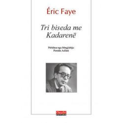Tri biseda me Kadarene, Eric Faye
