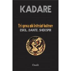 Tri sprova mbi letersine boterore, Ismail Kadare