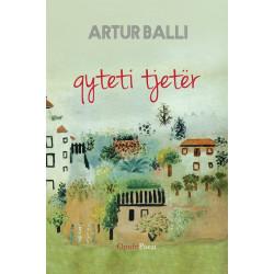 Qyteti tjeter, Artur Balli