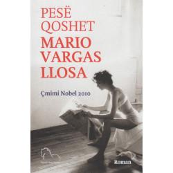 Pese qoshet, Mario Vargas Llosa