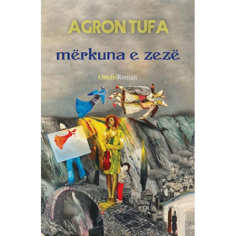 Merkuna e zeze, Agron Tufa