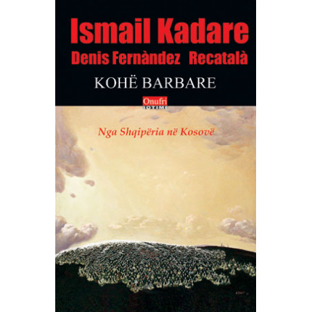 Kohe barbare, Ismail Kadare