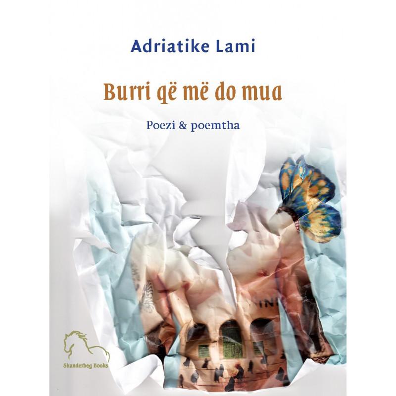 Burri qe me do mua, Adriatike Lami