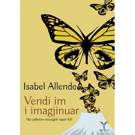 Vendi im i imagjinuar, Isabel Allende