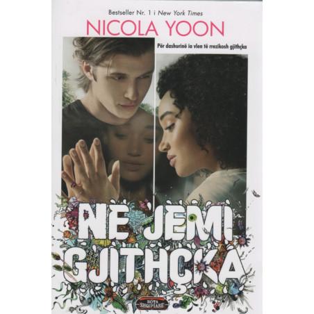 Ne jemi gjithçka, Nicola Yoon
