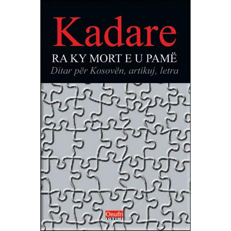 Ra ky mort e u pame, Ismail Kadare