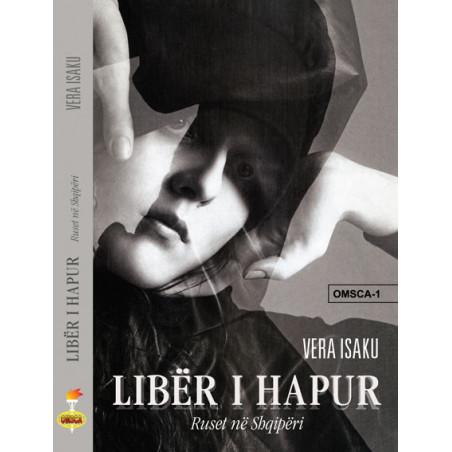 Liber i hapur - Ruset ne Shqiperi, Vera Isaku
