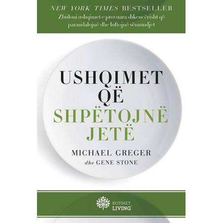 Ushqimet qe shpetojne jete, Michael Greger, Gene Stone