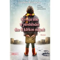 Gjyshja ime te pershendet dhe te kerkon ndjese, Fredrik Backman