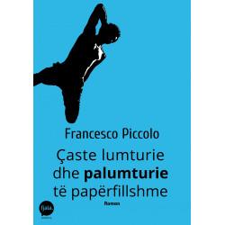 Caste lumturie dhe palumturie te paperfillshme, Francesco Piccolo