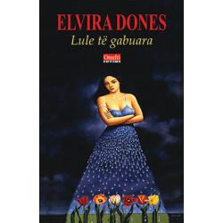 Lule te gabuara, Elvira Dones