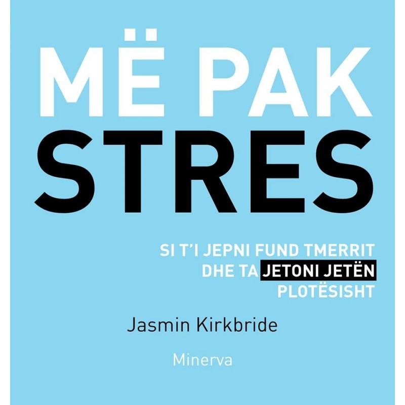 Me pak stres, Jasmin Kirkbride