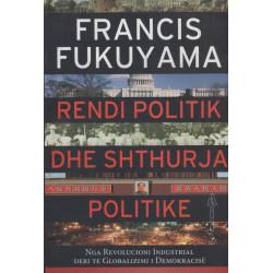 Rendi politik dhe shthurja politike, Francis Fukuyama