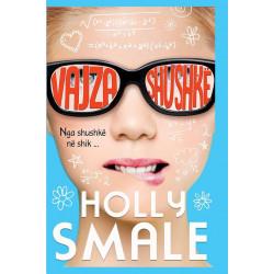 Vajza shushke, nga shushke ne shik, libri i pare, Holly Smale