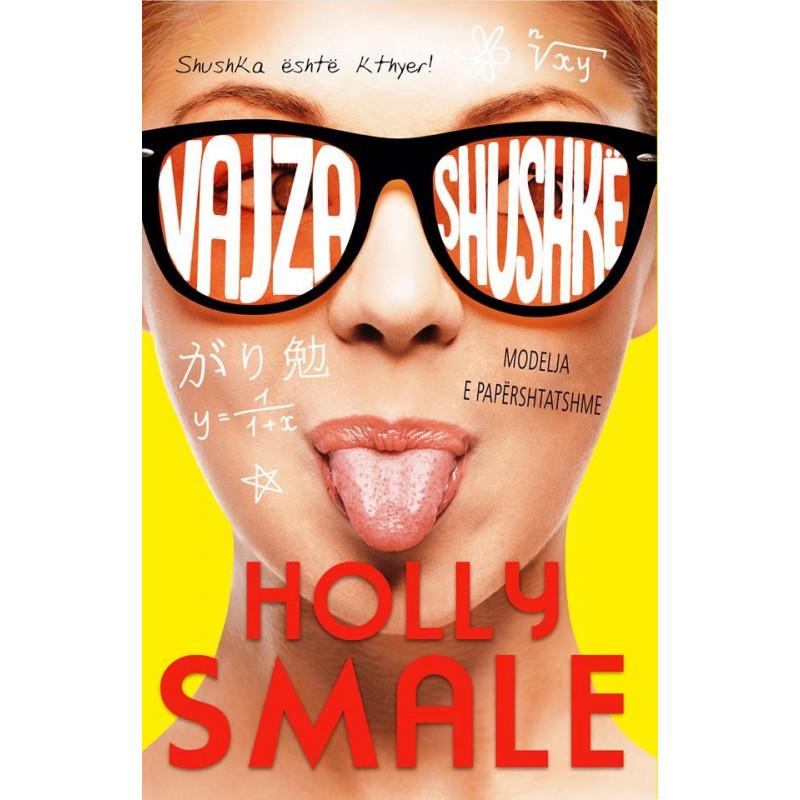 Vajza shushke, modelja e papershtatshme, libri i dyte, Holly Smale