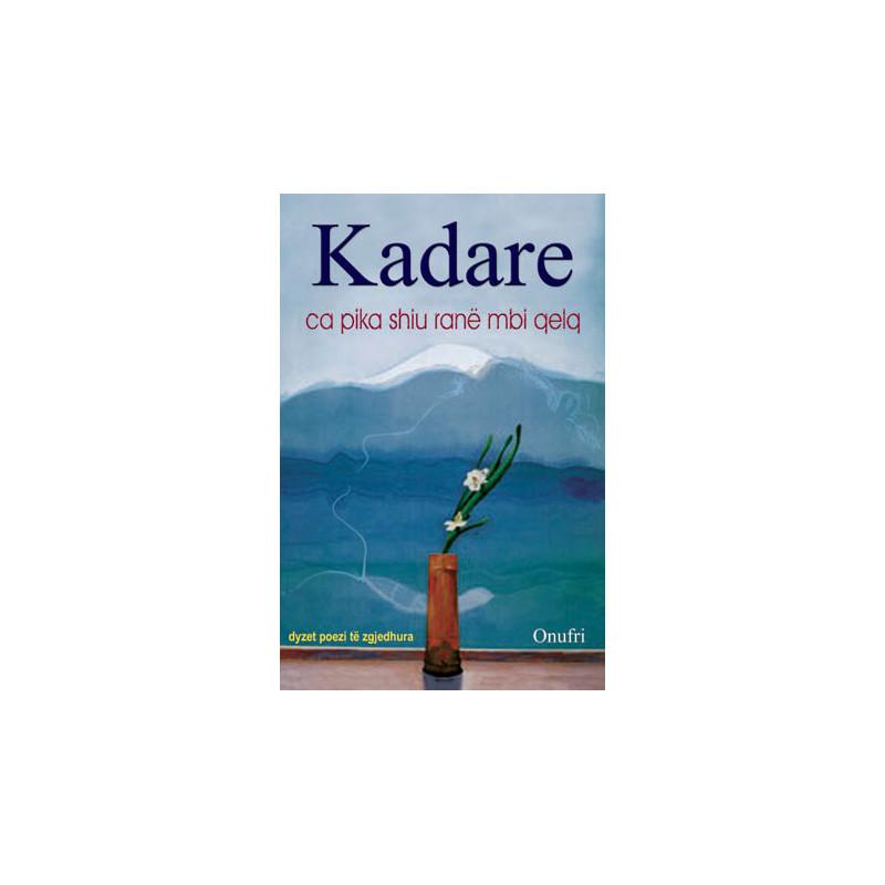 Ca pika shiu rane mbi qelq, Ismail Kadare