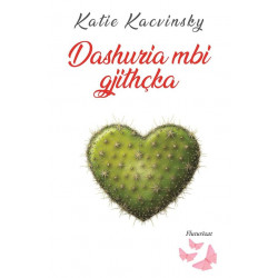 Dashuria mbi gjithcka, Katie Kacvinsky