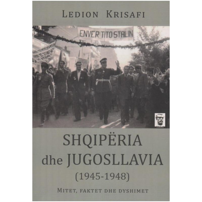 Shqiperia dhe Jugosllavia (1945-1948), Ledion Krisafi