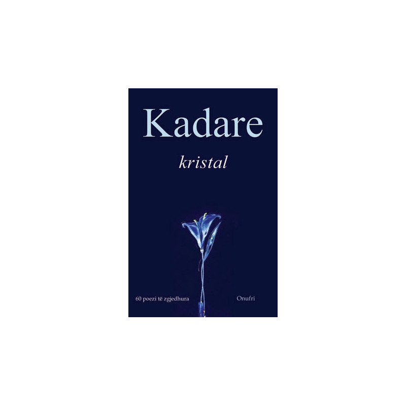 Kristal, Ismail Kadare