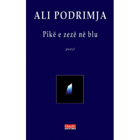 Pike e zeze ne blu, Ali Podrimja