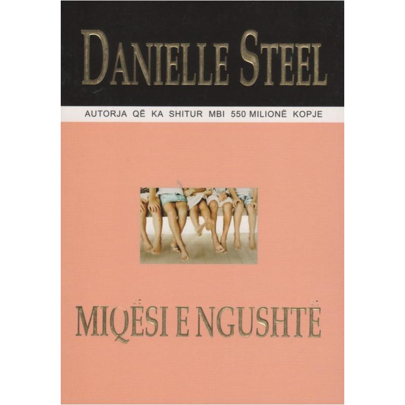 Miqesi e ngushte, Danielle Steel