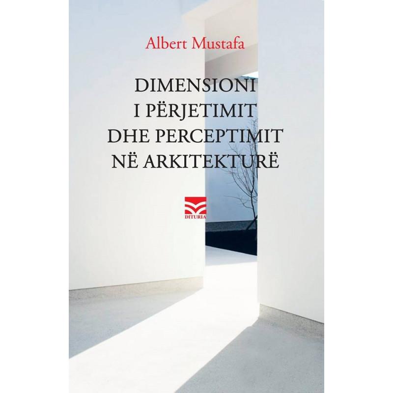Dimensioni i perjetimit dhe perceptimit ne arkitekture, Albert Mustafa