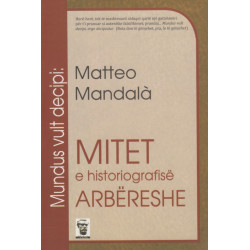 Mitet e historiografise arbereshe, Matteo Mandala