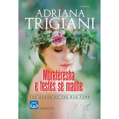 Mbreteresha e festes se madhe, Adriana Trigiani