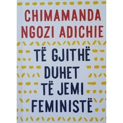 Te gjithe duhet te jemi feministe, Chimamanda Ngozi Adichie
