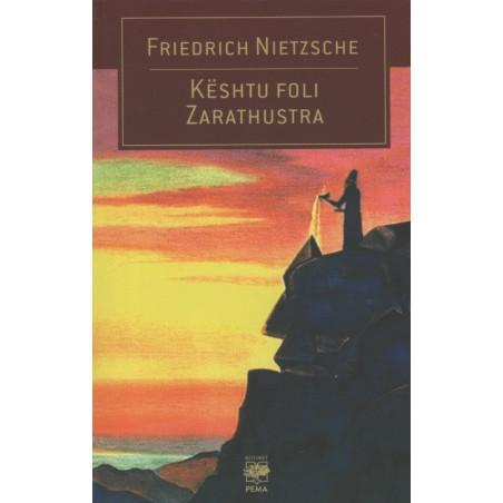 Keshtu foli Zarathustra, Friedrich Nietzsche