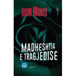 Madheshtia e tragjedise, Quim Monzo